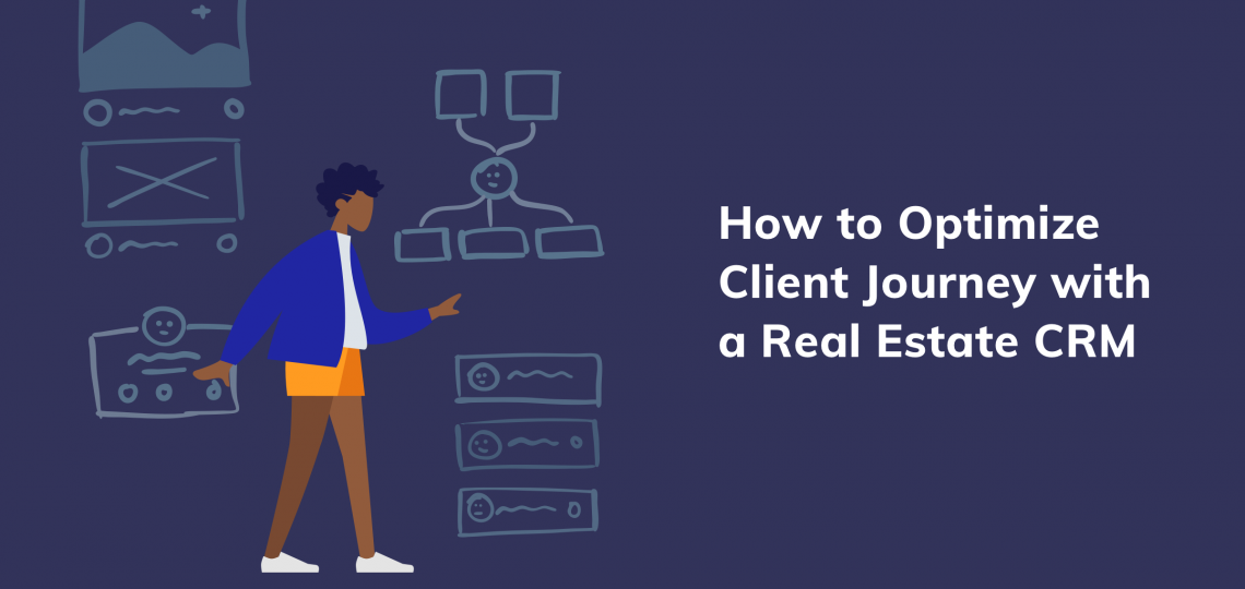 How to Optimize the Client Journey with a Real Estate CRM