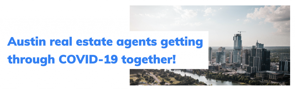 Austin Real Estate agents are getting through COVID-19 together